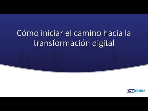 Cómo iniciar el camino hacia la transformación digital