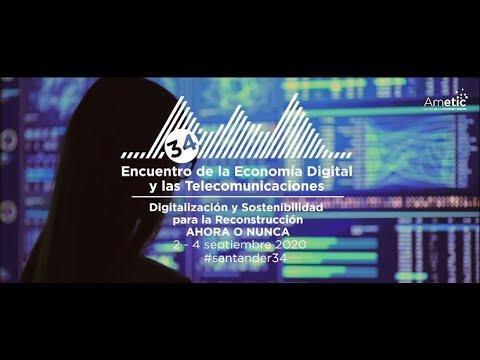 34º Encuentro de la Economía Digital y las Telecomunicaciones #santander34 [Ahora o nunca]