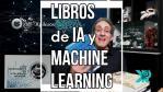 🔴 INTELIGENCIA ARTIFICIAL LIBROS RECOMENDADOS MACHINE LEARNING, PYHTON y ROBÓTICA 2020