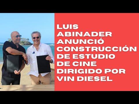 Luis Abinader anuncia construcción de estudio de cine en Puerto Plata dirigido por Vin Diesel