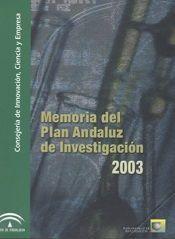 Memoria del Plan Andaluz de Investigación 2003