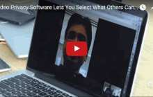Video Privacy Tool Lets You Select What Others See And What They Don't See