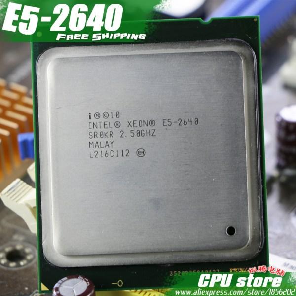 Intel Xeon Processor E5 2640 Six Core 15M Cache 2 5 GHz 8 00 GT s 1 Intel Xeon Processor E5-2640 Six Core 15M Cache/2.5/GHz/8.00 GT/s 95W LGA 2011 E5 2640, sell E5 2650 2660 CPU Free Shipping