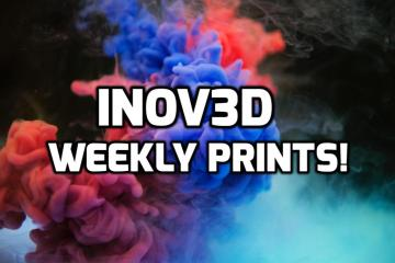 Inov3D Weekly 3D Prints!  What are We Printing?