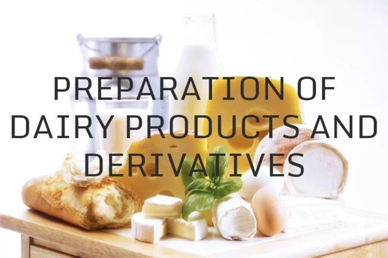 Preparation of dairy products and derivatives