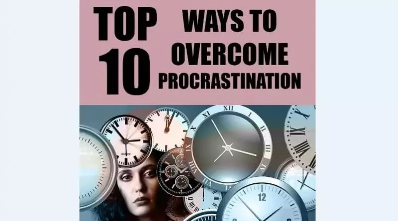 Top 10 ways to overcome procrastination