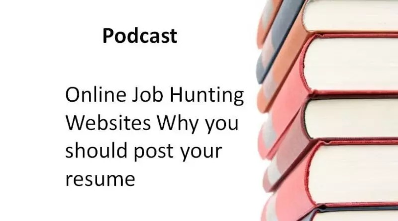 Online Job Hunting Websites Why you should post your resume.