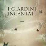 """""""I Giardini Incantati"""" di Stefano Labbia si presenta a Roma: 12 Maggio, Libreria L'Orto dei Libri"""