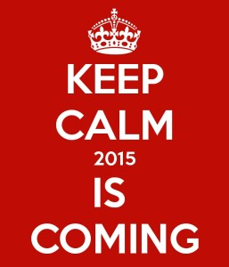 Keep calm 2015 is coming!