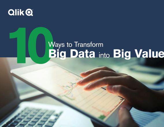 10 Ways to Transform Big Data into Big Value (English)