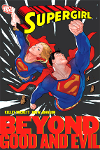 Supergirl, Volume 4: Beyond Good and Evil - Kelley Puckett & Drew Johnson