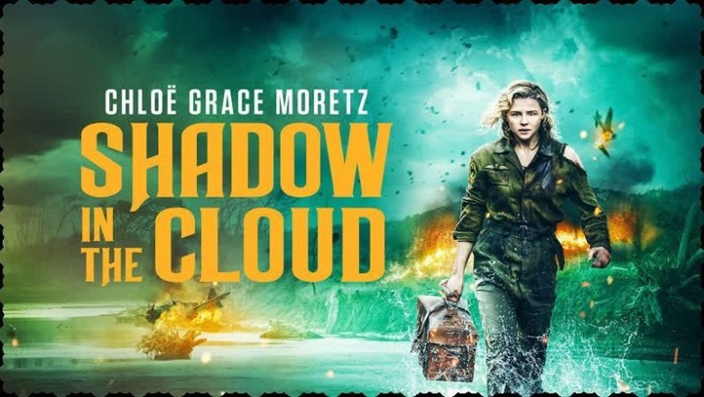 Shadow in the Cloud Filmi Hakkında