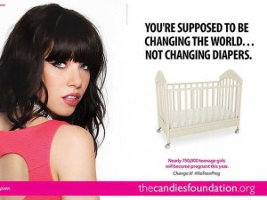 One of the ads in a deplorable campaign meant to shame teens into not having babies. Because moms don't change the world every day, apparently.