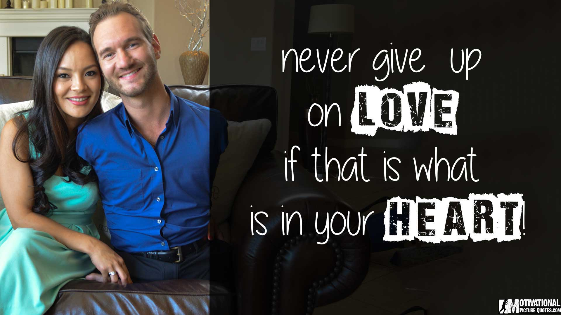 Never Give Up Quotes Wallpaper 12 Inspirational Nick Vujicic Quotes About Life Amp Love