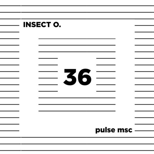 36ème Pulsation - INSECT O.