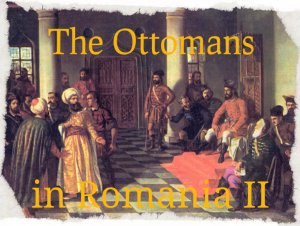 Walk in the path of the Ottomans and Byzantines in Romania