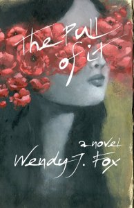 The Pull of It by Wendy Fox