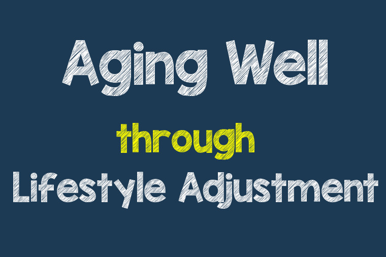 Aging Well through Lifestyle Adjustment
