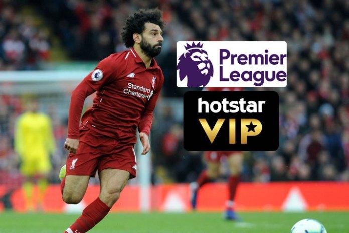 Premier League,Premier League 2019,Hotstar VIP,Hotstar Live,Hotstar VIP offers