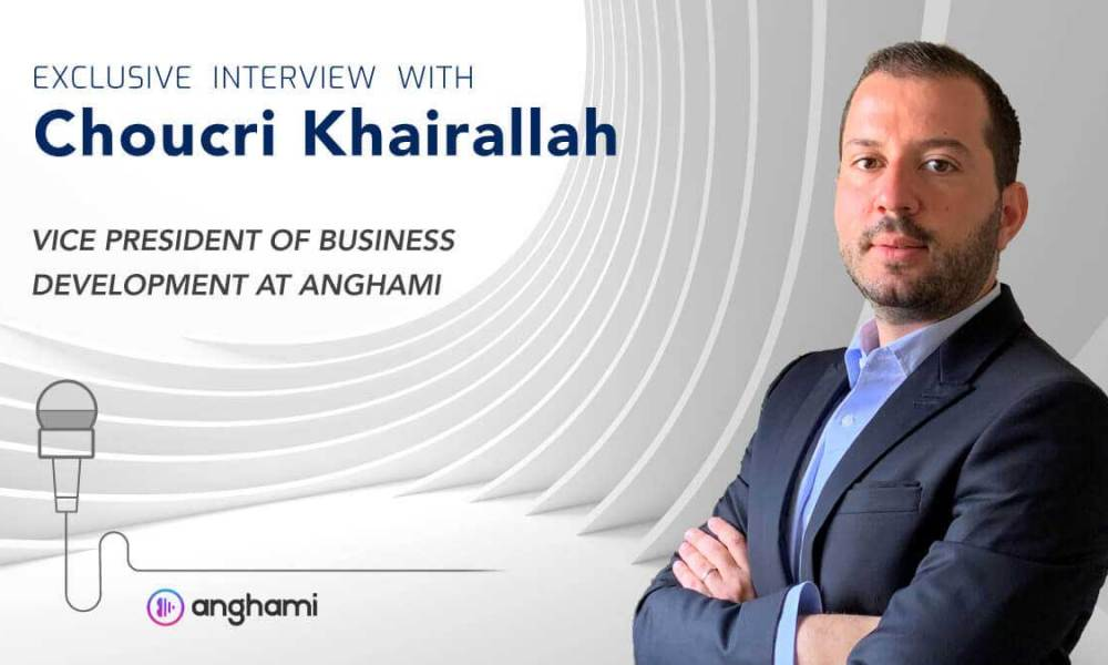 Choucri Khairallah, Anghami Vice President of Business Development