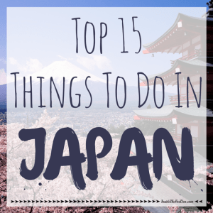 Top 15 Things to do in Japan