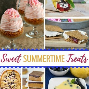 Sweet Summertime Treats for You to Enjoy!