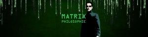 Matrix Philosophie - was steckt dahinter?