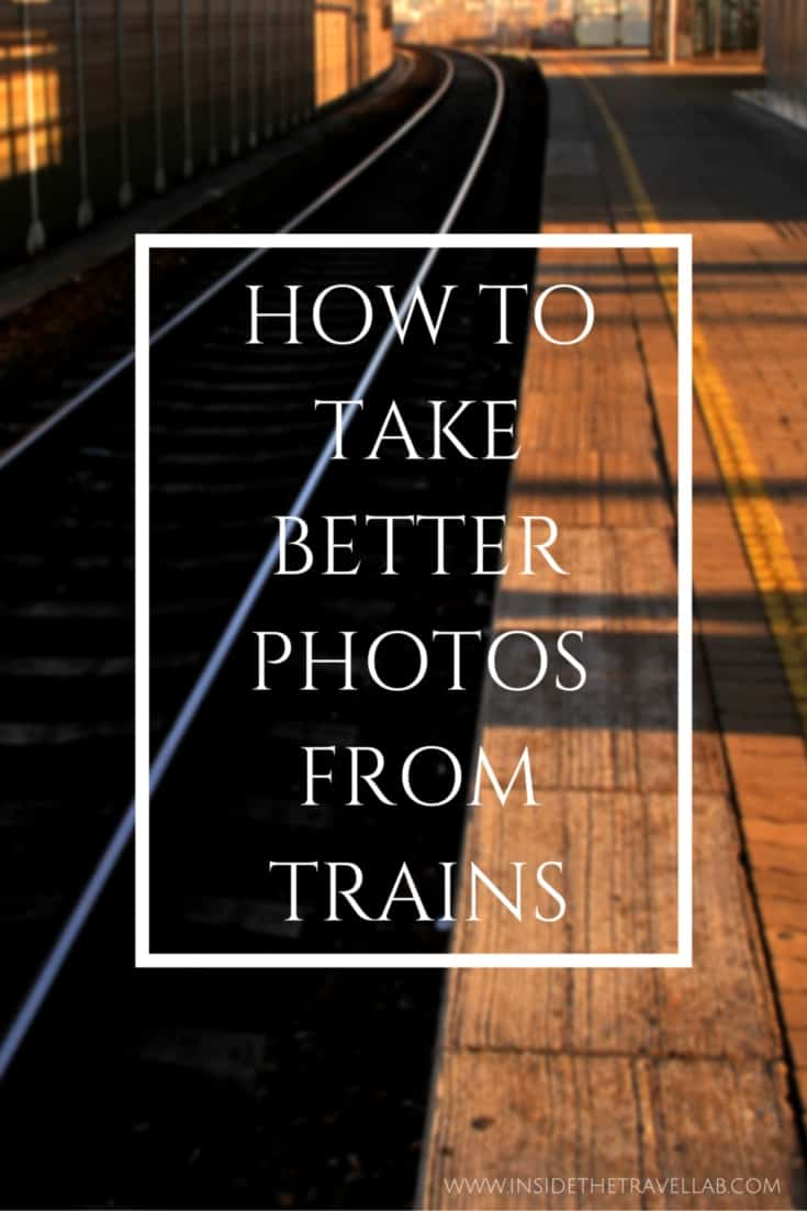 How to Take Better Photos from Trains