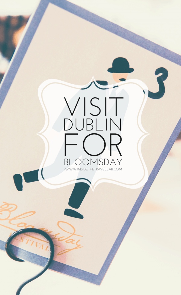 Visit Dublin for Bloomsday, the James Joyce Festival in Ireland via @insidetravellab