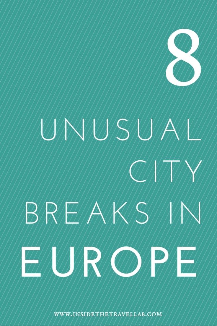 Unusual city breaks in Europe via @insidetravellab