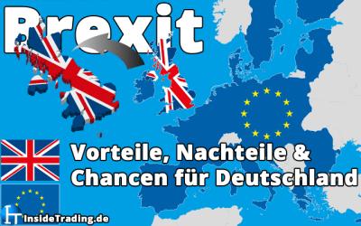 Brexit – Vorteile, Nachteile und Chancen für Deutschland