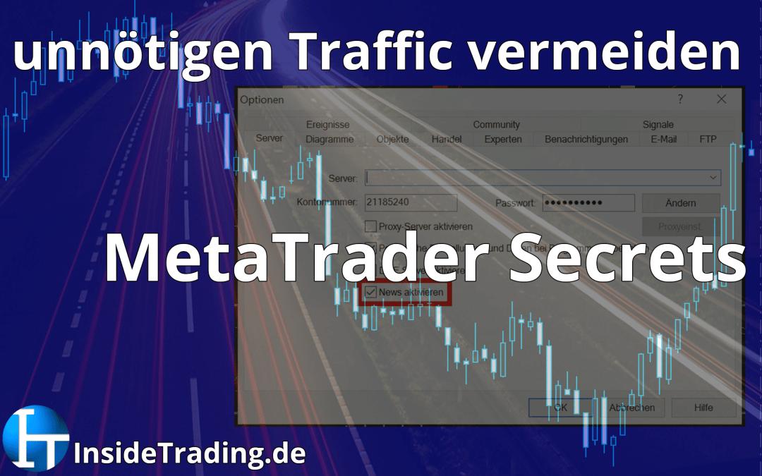 MetaTrader Secrets – unnötigen Traffic vermeiden