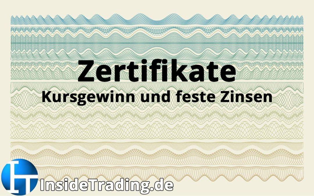 Zertifikate – Kursgewinn und feste Zinsen