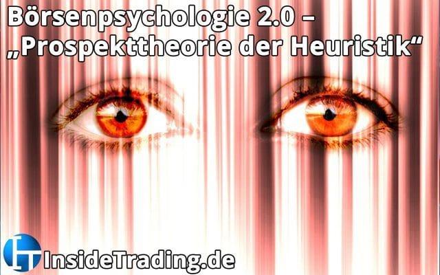 Börsenpsychologie 2.0 – Prospekttheorie der Heuristik