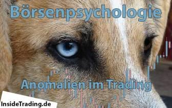 Börsenpsychologie 5.0 – Anomalien