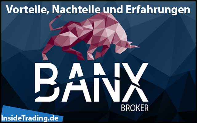 BANX Broker – Vorteile, Nachteile und Erfahrungen