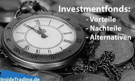 Fonds – Vorteile, Nachteile und Alternativen