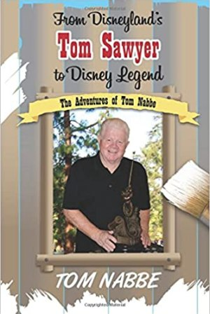 From Disneyland's Tom Sawyer to Disney Legend book cover