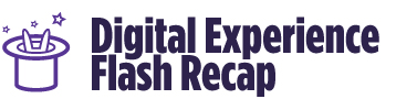 Digital-Experience-Flash-Recap