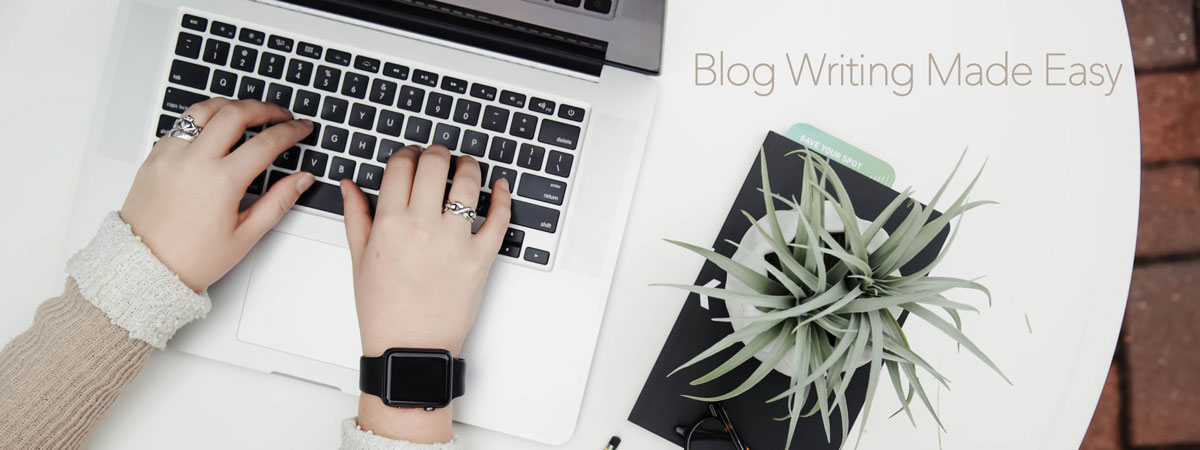 Blog Writing Made Easy | Tips for Any Business