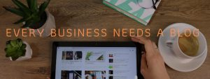 Every Business Needs a Blog | SEO