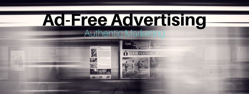 Ad-Free Advertising: Authentic Marketing