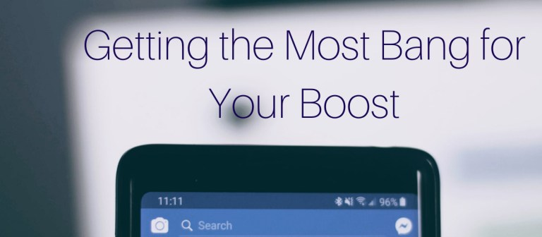 Getting the Most Bang for Your Boost: Facebook Marketing