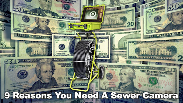 9 Reasons You Need A Sewer Camera