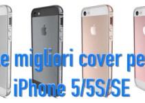Le migliori cover per iPhone 5/5S/SE