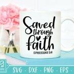 Saved Through Faith Bible Verse SVG - Christian Saying SVG