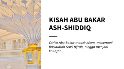 Kisah Abu Bakar Ash-Shiddiq