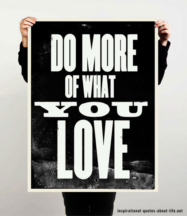 Do more of what you love - happiness quotes