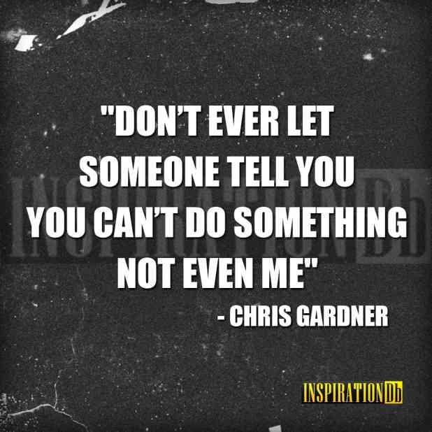 Chris Gardner Quote Poster
