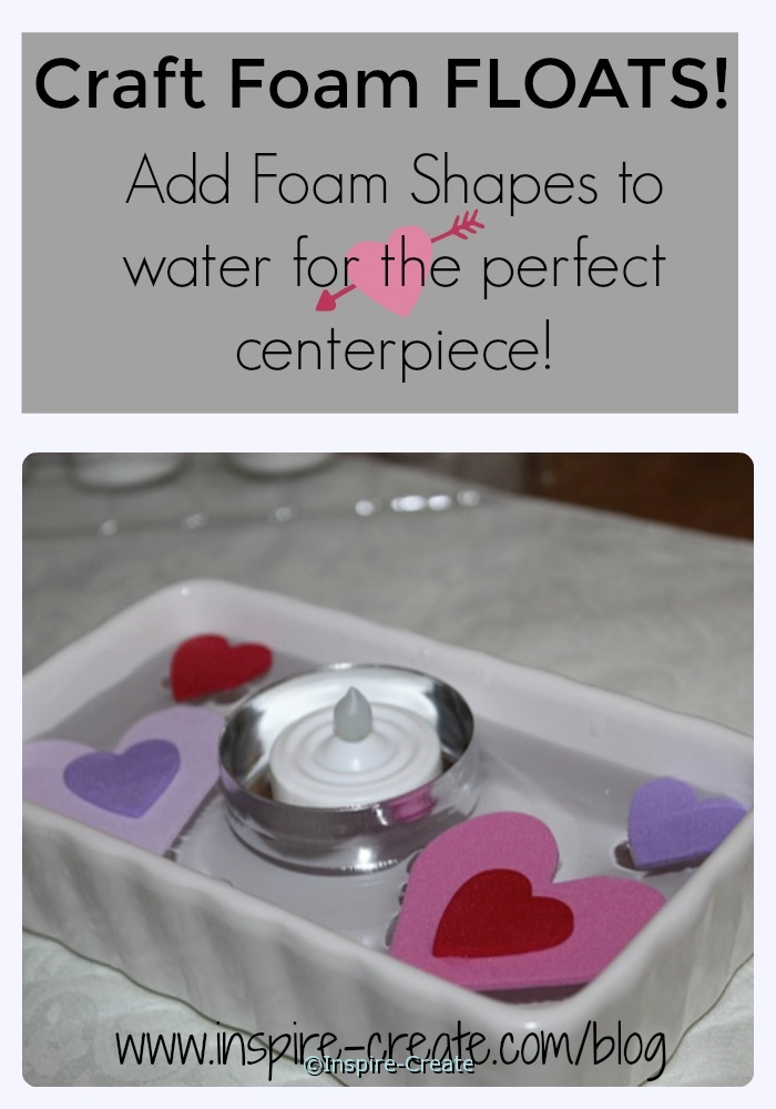 Craft Foam FLOATS!  Use w/ Floating Candles for the perfect centerpiece.